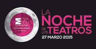 La noche de los teatros 27 de marzo de 2015 Te Veo en Madrid